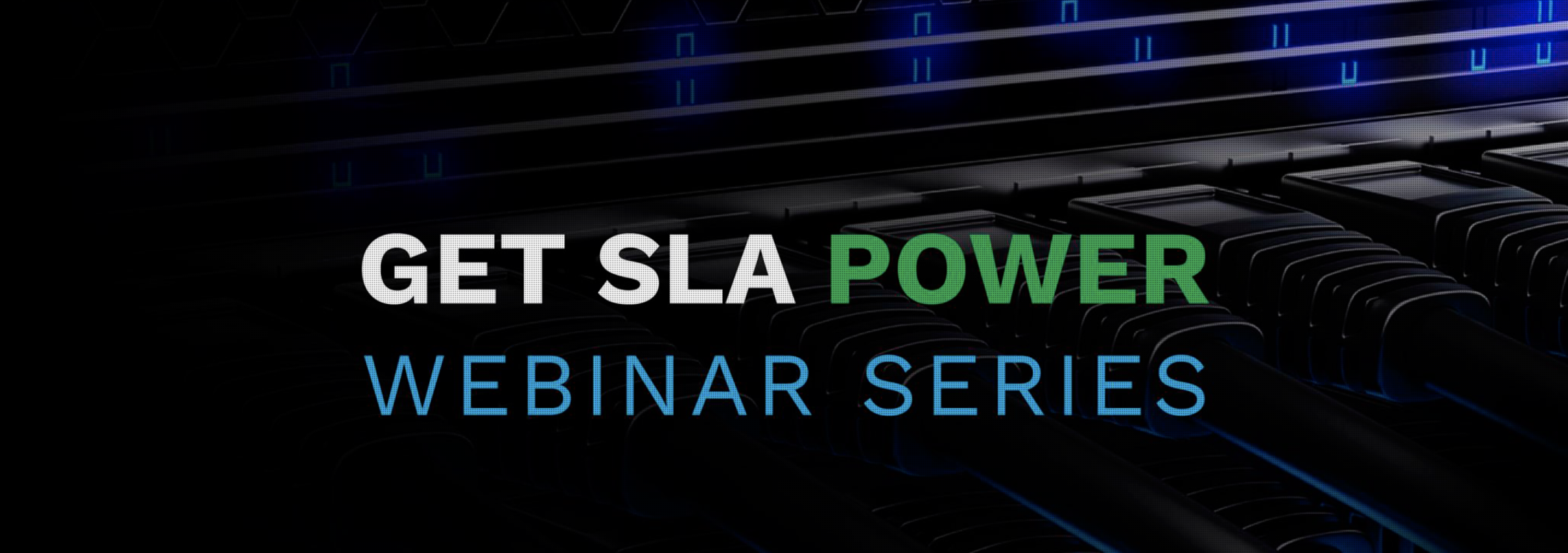 Webinar Series: Get Your SLA Power Back!