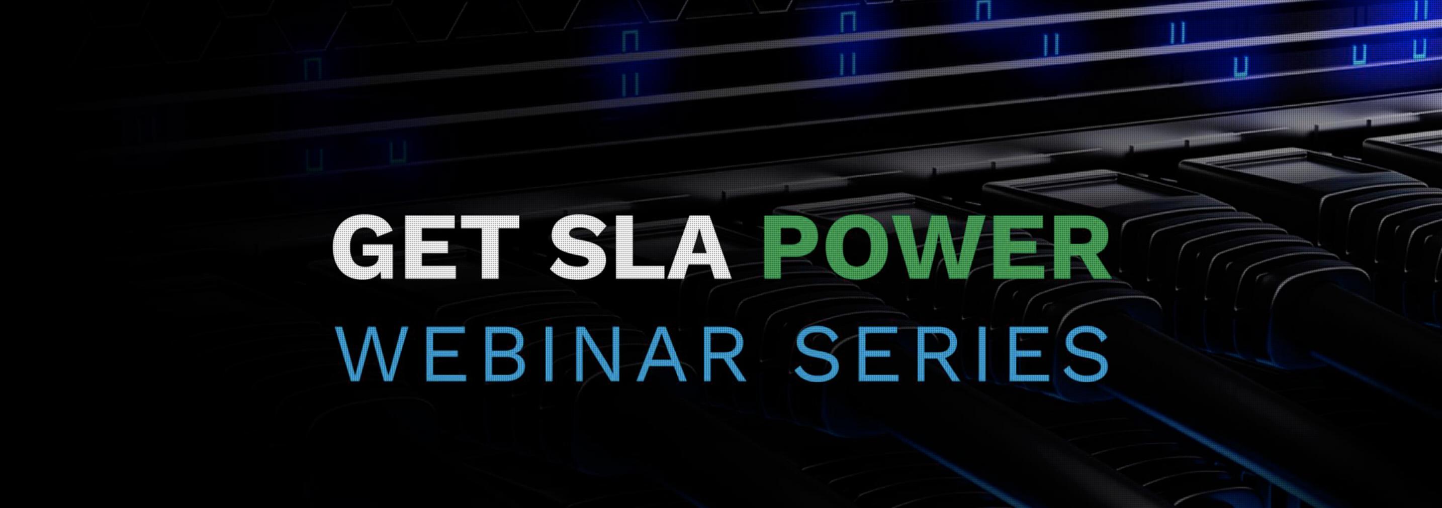 Webinar Series: Get Your SLA Power Back!